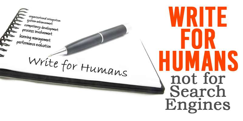 Write for Humans and Not for Search Engines