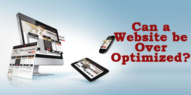 Can a Website be Over-Optimized?