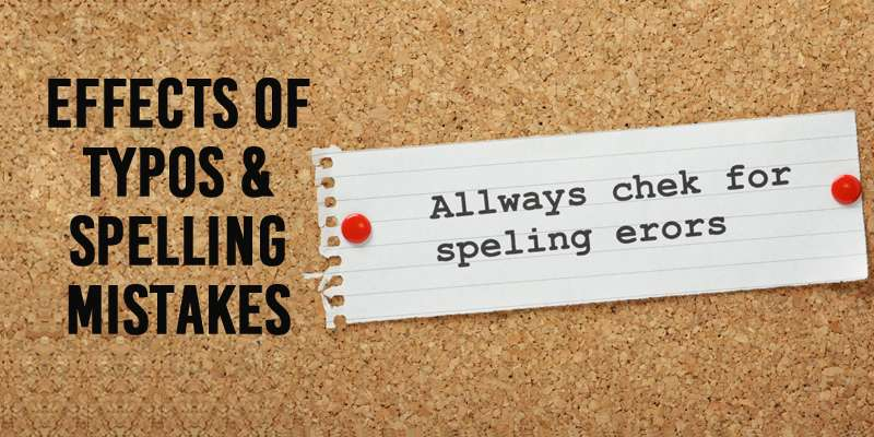 Effects of Typos & Spelling Mistakes: How Poorly Written Content Affects Your Website
