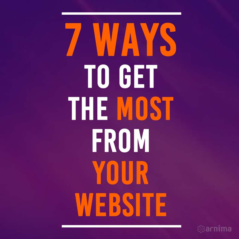 7 Ways to get the most from your website