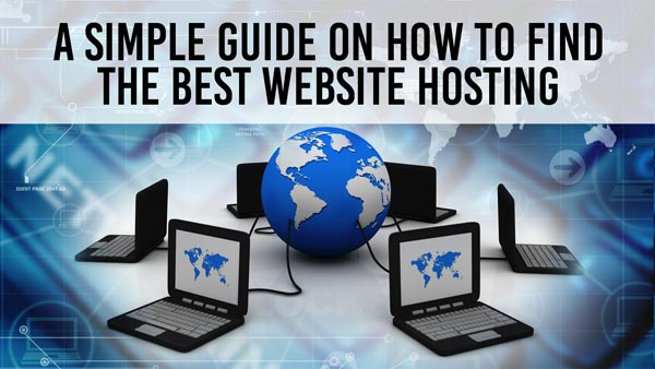 A Simple Guide On How To Find the Best Website Hosting