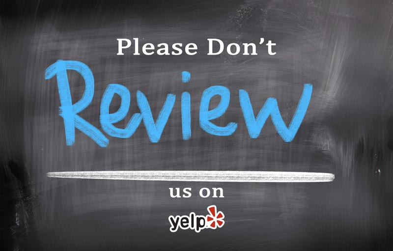 Please Don't Review Us on Yelp